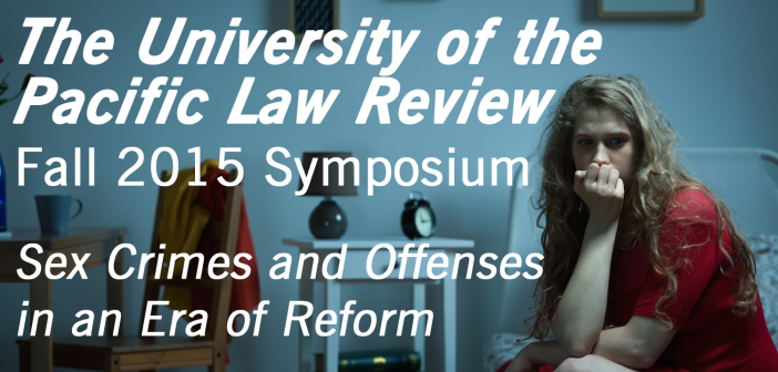 Symposium 2015: Sex Crimes and Offenses in the Era of Reform